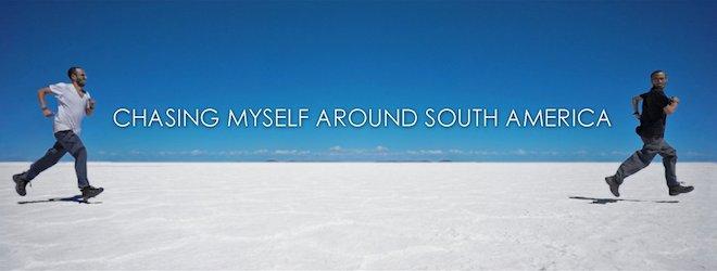 南米を舞台に自分自身と追いかけっこをする旅動画